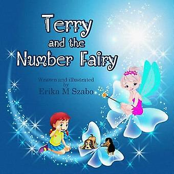 Terry And The Number Fairy by Erika & Szabo M