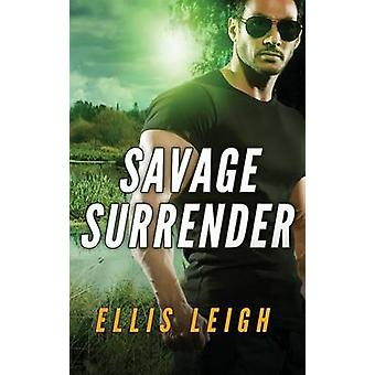 Savage Surrender A Dire Wolves Mission by Leigh & Ellis