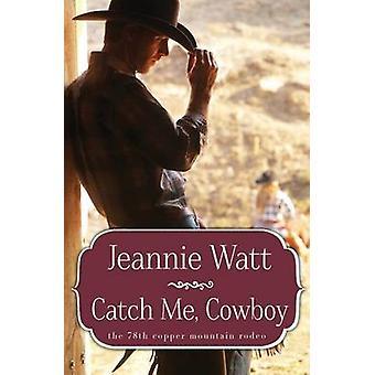 Catch Me Cowboy by Watt & Jeannie