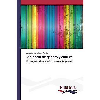 Violencia de gnero y cultura by San Martn Garca Antonia
