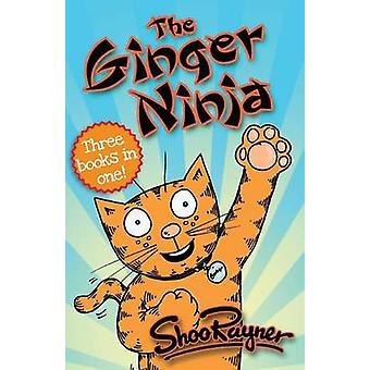 The Ginger Ninja by Rayner & Shoo