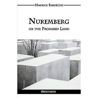 Nuremberg or the Promised Land by Bardche & Maurice