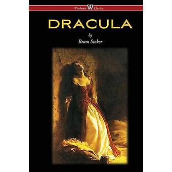 DRACULA Wisehouse Classics  The Original 1897 Edition by Stoker & Bram