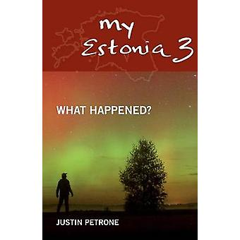 My Estonia 3 What Happened by Petrone & Justin