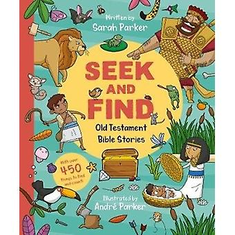 Seek and Find Old Testament Bible Stories  With over 450 things to find and count by Sarah Parker