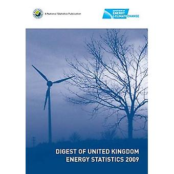 Digest of United Kingdom Energy Statistics - 2009 by Department of Ene