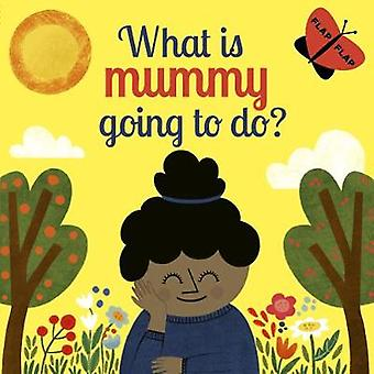 What is Mummy Going to Do? by Carly Madden - 9780711250604 Book