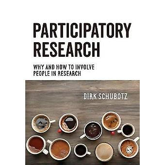 Participatory Research - Why and How to Involve People in Research by