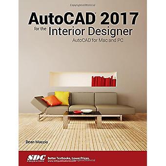 AutoCAD 2017 for the Interior Designer by Dean Muccio - 9781630570361