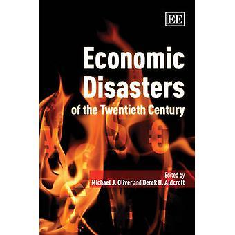 Desastres Económicos del Siglo XX por Michael J. Oliver - De