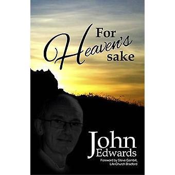For Heavens Sake by John Edwards - 9781910786116 Book