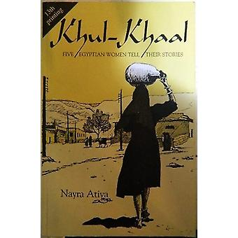 Khul-Khaal - Five Egyptian Women Tell Their Stories - 9789774240287 Bo