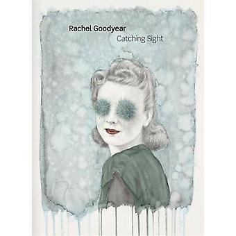 Rachel Goodyear - Catching Sight - 2017 by Deborah Robinson - 978190736