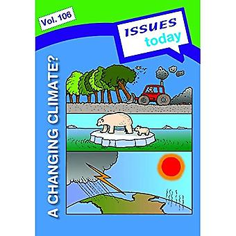 A Changing Climate: 106 (Issues Today Series)
