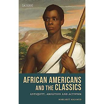 African Americans and the Classics - Antiquity - Abolition and Activis