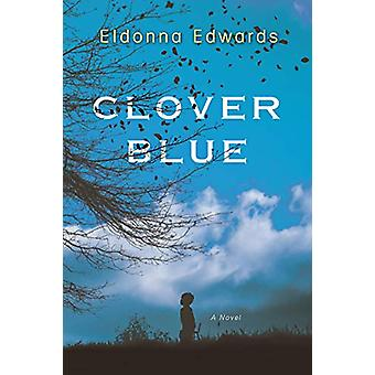 Clover Blue by Eldonna Edwards - 9781496712899 Book
