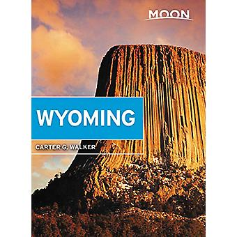 Moon Wyoming (Third Edition) - With Yellowstone & Grand Teton Nati