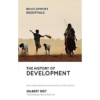 The History of Development - From Western Origins to Global Faith by G