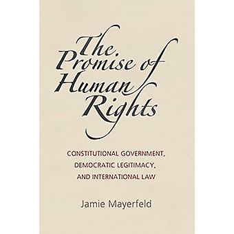 The Promise of Human Rights - Constitutional Government - Democratic L