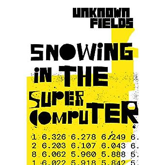Snowing in the Supercomputer - Unknown Fields by Kate Davies - 9781907