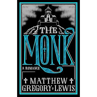 The Monk - A Romance by Matthew Gregory Lewis - 9781847498168 Book