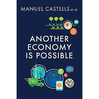 Another Economy is Possible by Castells & Manuel