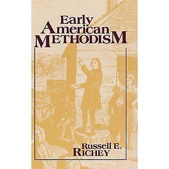 Russell E. Richeyn varhainen amerikkalainen metodismi - 9780253350060 Kirja