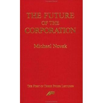 The Future of the Corporation par Michael Novak - 9780844770802 Livre