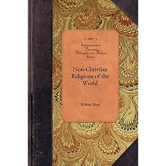 Non-Christian Religions of the World by William Muir - 9781429018746