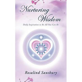 Nurturing Wisdom - Daily Inspiration to Be All You Can Be by Rosalind