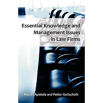 Essential Knowledge and Management Issues in Law Firms by Martin Apis