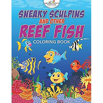 Sneaky Sculpins and Other Reef Fish Coloring Book by Kreative Kids -