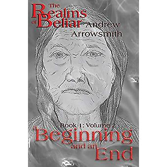 A Beginning and an End by Andrew Arrowsmith - 9781999953836 Book