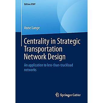 Strategisen liikenneverkon suunnittelun keskeinen merkitys - Sovellus