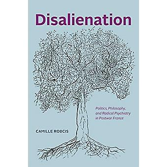 Disalienation by Camille Robcis