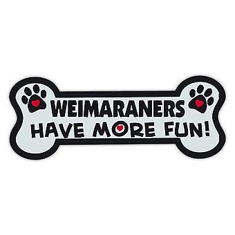 """מגנט, עצם כלב, Weimaraners יש יותר כיף!, 7.25"""" x 2.75"""""""