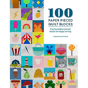 100 Paper Pieced Quilt Blocks Fun foundation pieced blocks for happy sewing
