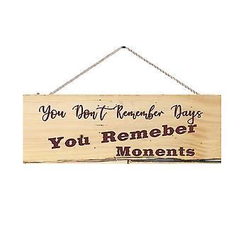"""A 6 X 12"""" X 1/4"""" Wood Sign You Don't Remember Days"""