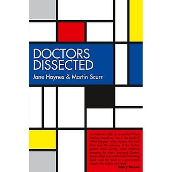 Doctors Dissected by Jane Haynes & Martin Scurr
