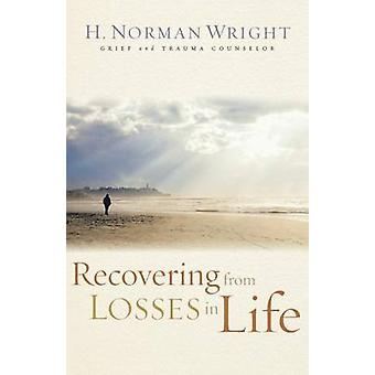Recovering from Losses in Life by H Norman Wright