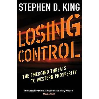 Losing Control - The Emerging Threats to Western Prosperity by Stephen