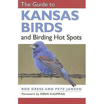 Guiden till Kansas fåglar och fågelskådning hotspots av Bob Gress - Pete J