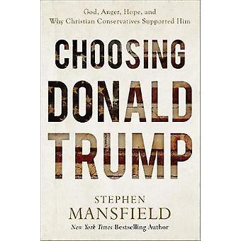 Donald Trump - Gott - Wut - Hoffnung - die Wahl und warum Christian Conserv