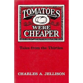 Pomidory są tańsze - opowieści z lat trzydziestych przez Charles A. Jellison
