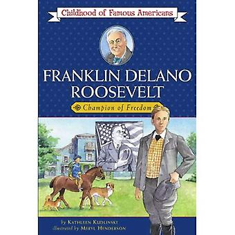 Franklin Delano Roosevelt: Champion of Freedom (Middle-Grade Biography Series)