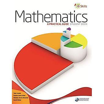 IB-Fähigkeiten: Mathematik - ein praktischer Leitfaden