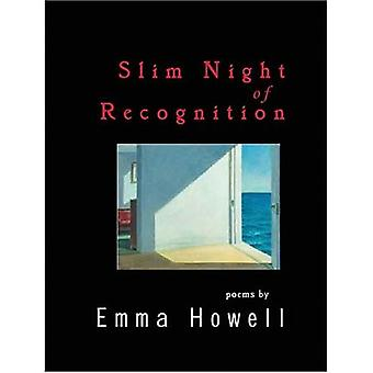Slim Night of Recognition: Poems (Lynx House Book)