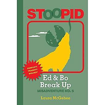 Ed & Bo Break Up (Stoopid)