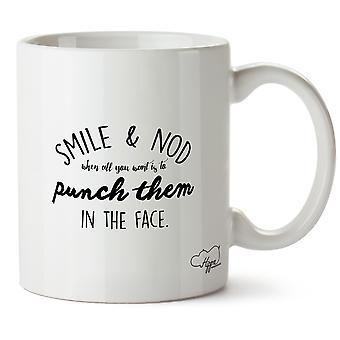 Hippowarehouse sorriso e aceno quando tudo que você quer é a socá-los no rosto impresso caneca copo cerâmico 10oz