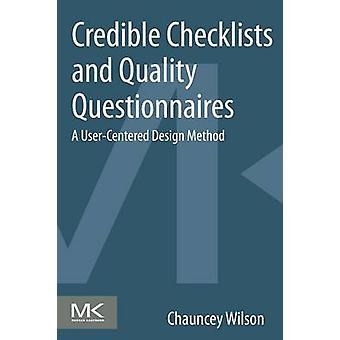 Credible Checklists and Quality Questionnaires A UserCentered Design Method by Wilson & Chauncey